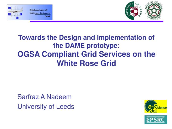 Towards the Design and Implementation of the DAME prototype: