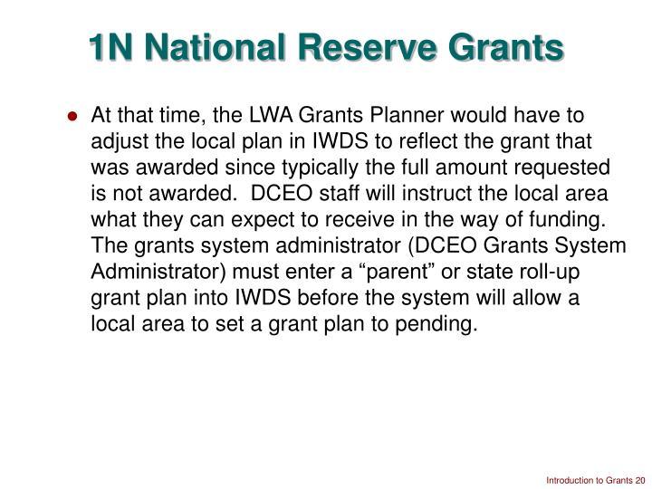 1N National Reserve Grants