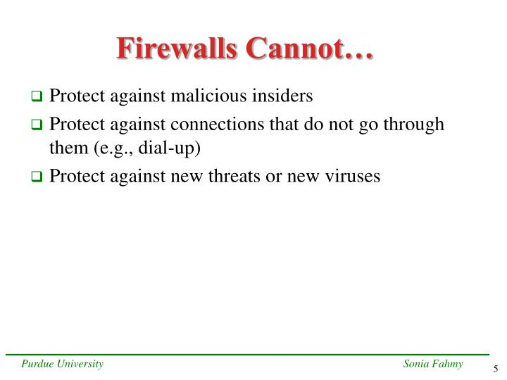Firewalls Cannot…