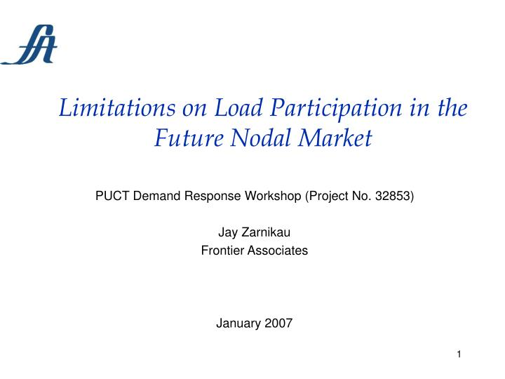 Limitations on load participation in the future nodal market