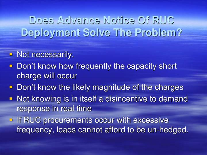 Does Advance Notice Of RUC Deployment Solve The Problem?