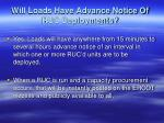 will loads have advance notice of ruc deployments