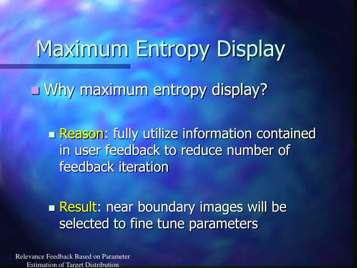 Maximum Entropy Display