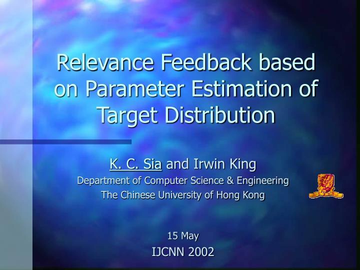Relevance Feedback based on Parameter Estimation of Target Distribution