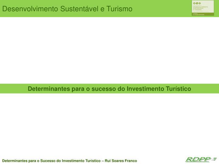 Determinantes para o sucesso do Investimento Turístico