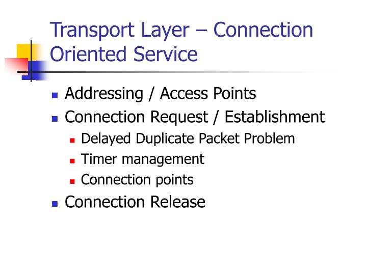 Transport Layer – Connection Oriented Service