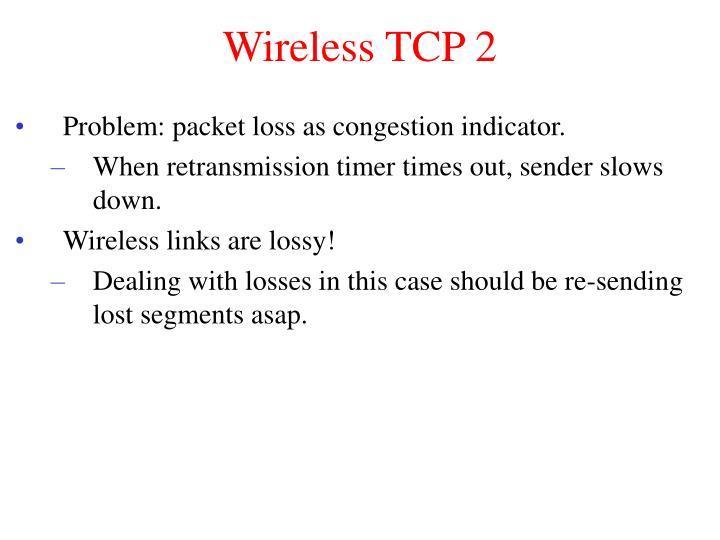 Wireless TCP 2