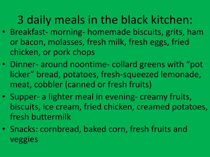 3 daily meals in the black kitchen: