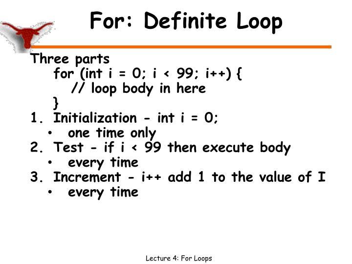 For: Definite Loop