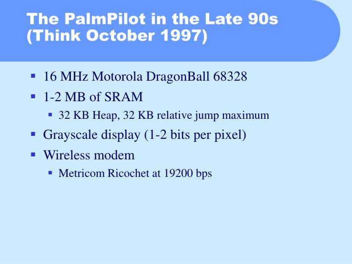 The palmpilot in the late 90s think october 1997