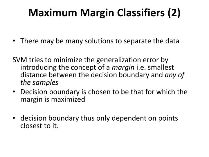 Maximum Margin Classifiers (2)