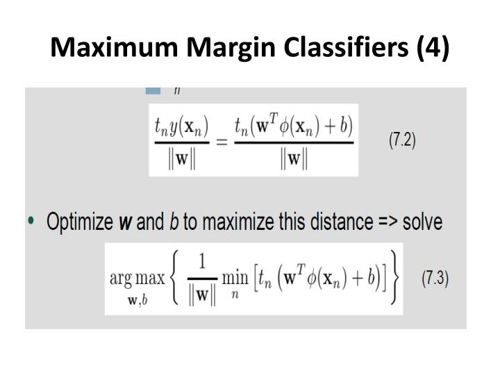 Maximum Margin Classifiers (4)