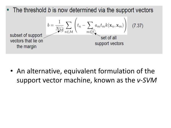 An alternative, equivalent formulation of the support vector machine, known as the