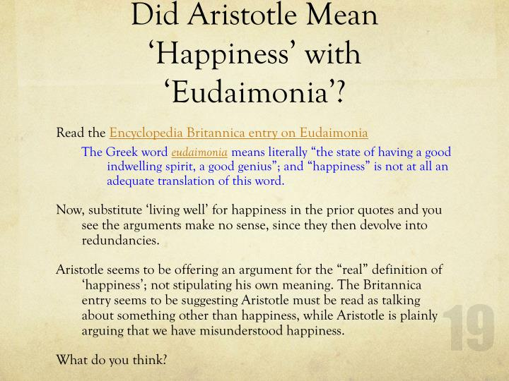 a discussion on aristotles definition of eudaimonia There will be a brief discussion on a problem with aristotle's eudaimonia: as humans, are seeking (15, 6) he defers the discussion regarding the third type of.