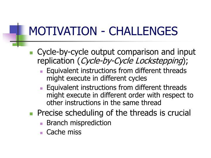 MOTIVATION - CHALLENGES