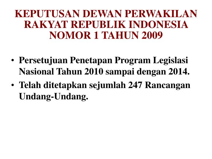 KEPUTUSAN DEWAN PERWAKILAN RAKYAT REPUBLIK INDONESIA