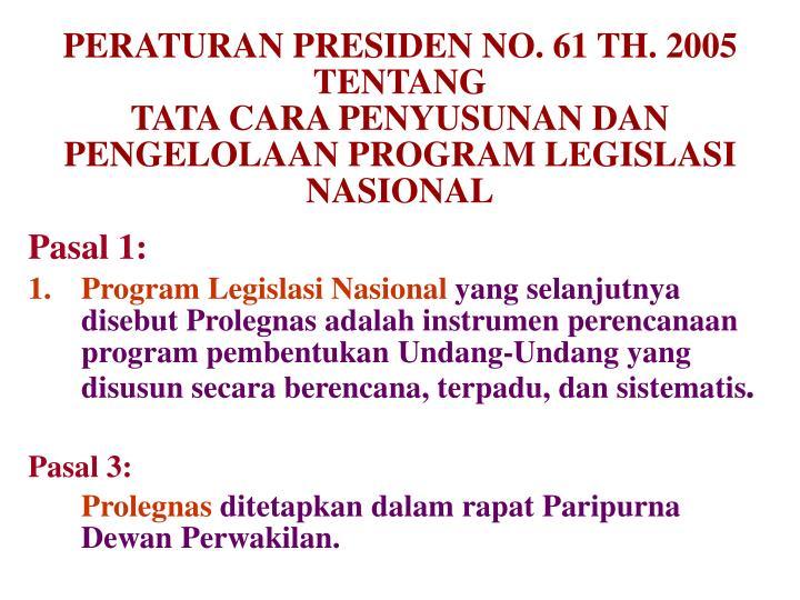 PERATURAN PRESIDEN NO. 61 TH. 2005