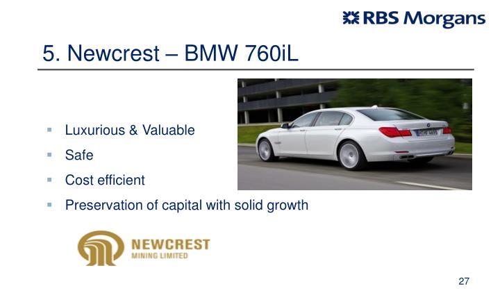 5. Newcrest – BMW 760iL