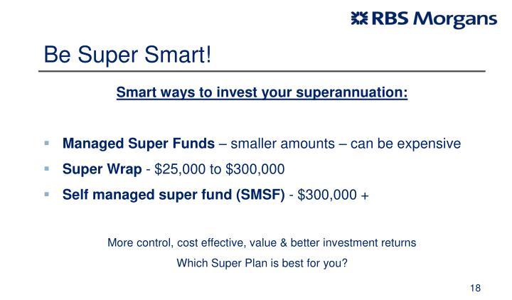 Be Super Smart!