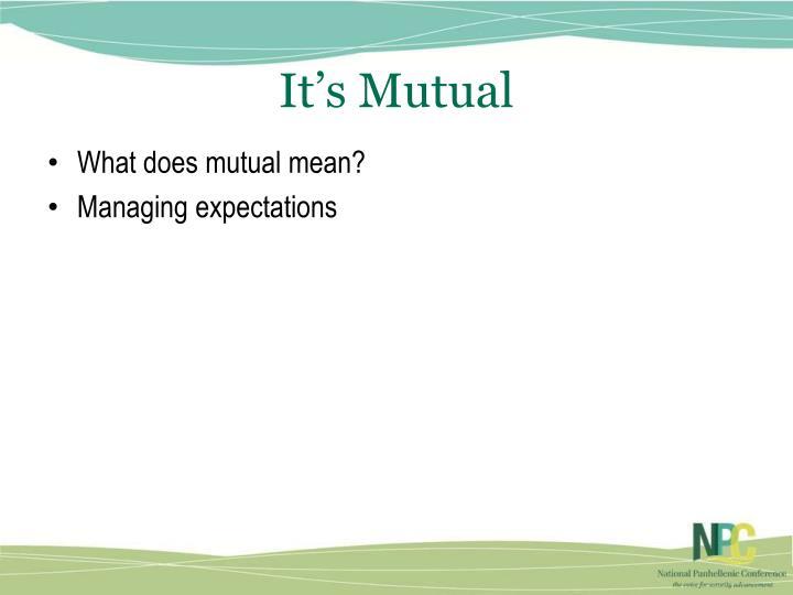 It's Mutual