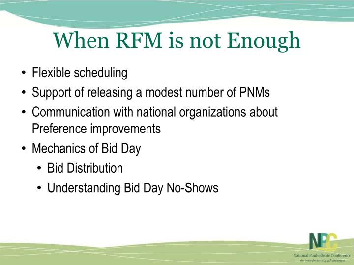 When RFM is not Enough