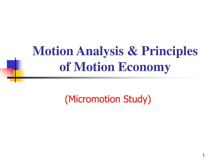 Motion Analysis & Principles of Motion Economy