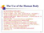 the use of the human body