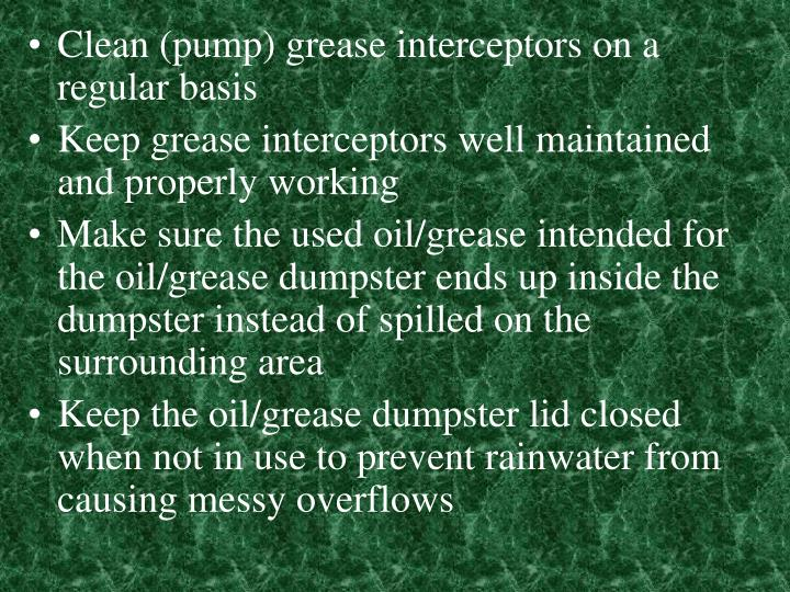 Clean (pump) grease interceptors on a regular basis