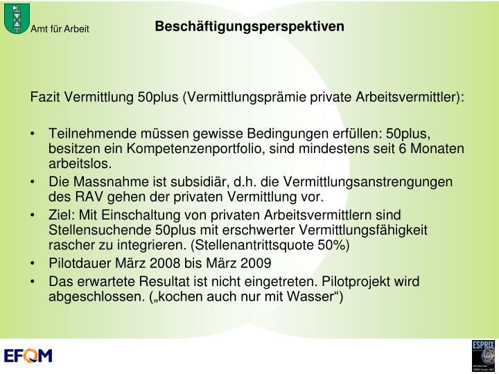 Fazit Vermittlung 50plus (Vermittlungsprämie private Arbeitsvermittler):