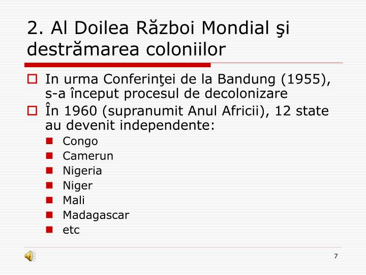 2. Al Doilea Război Mondial şi destrămarea coloniilor