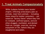 1 treat animals compassionately