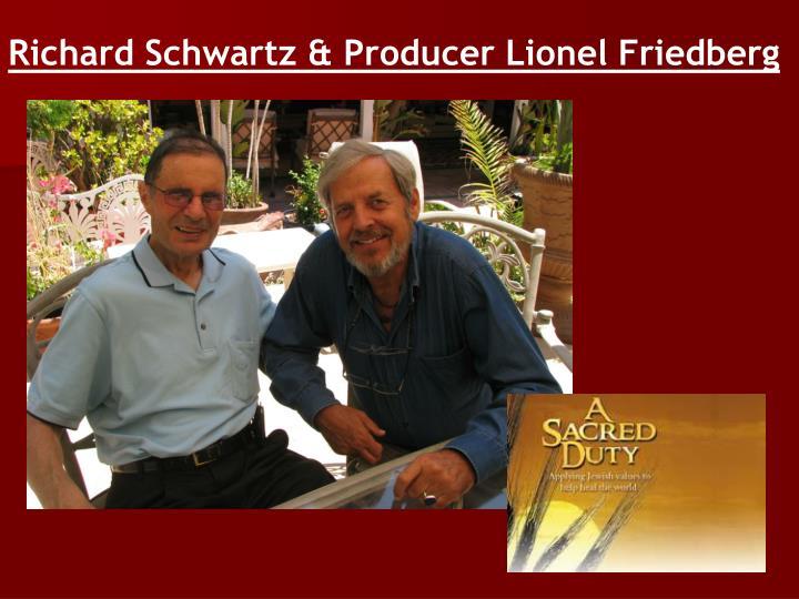 Richard Schwartz & Producer Lionel Friedberg