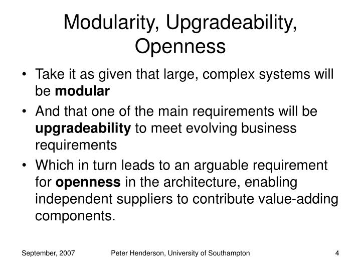 Modularity, Upgradeability, Openness