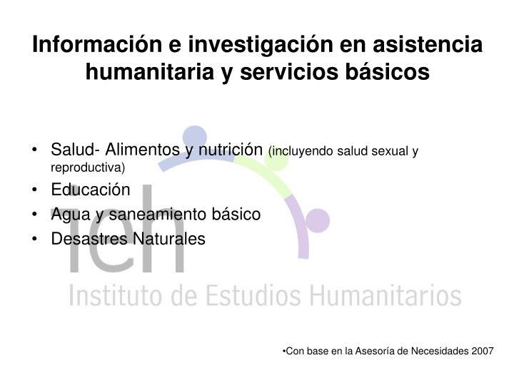 Información e investigación en asistencia humanitaria y servicios básicos