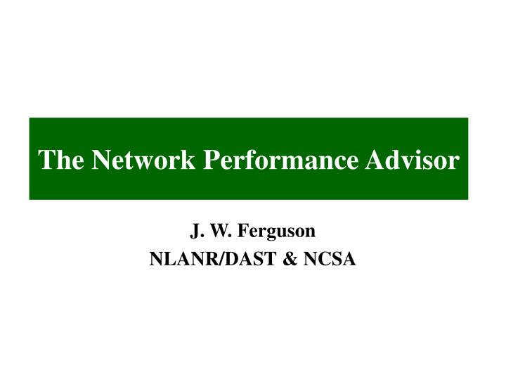 The network performance advisor