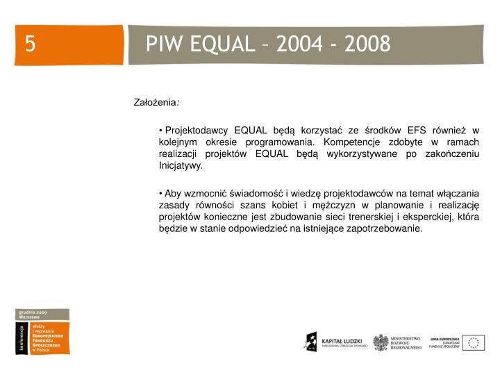 PIW EQUAL – 2004 - 2008