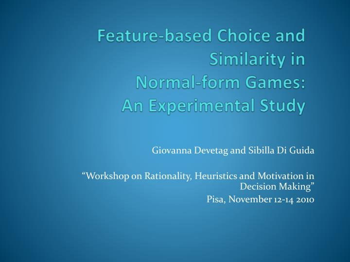 Feature based choice and similarity in normal form games an experimental study