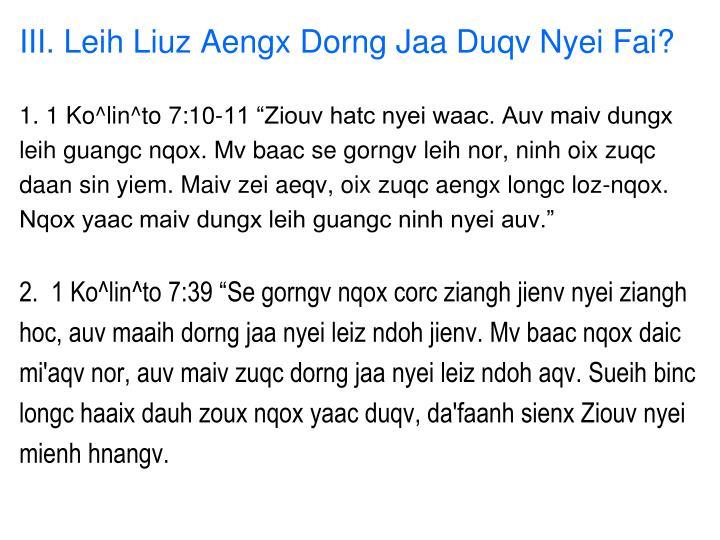 III. Leih Liuz Aengx Dorng Jaa Duqv Nyei Fai?