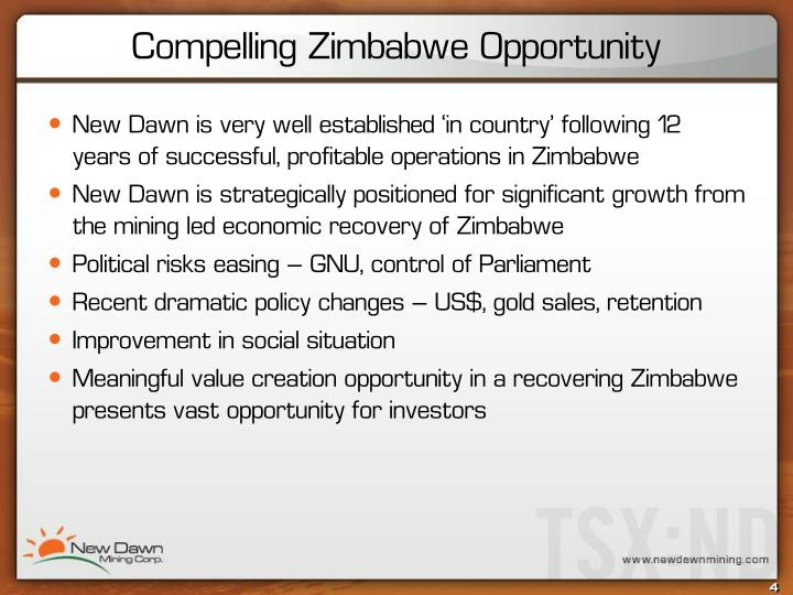 New Dawn is very well established 'in country' following 12 years of successful, profitable operations in Zimbabwe