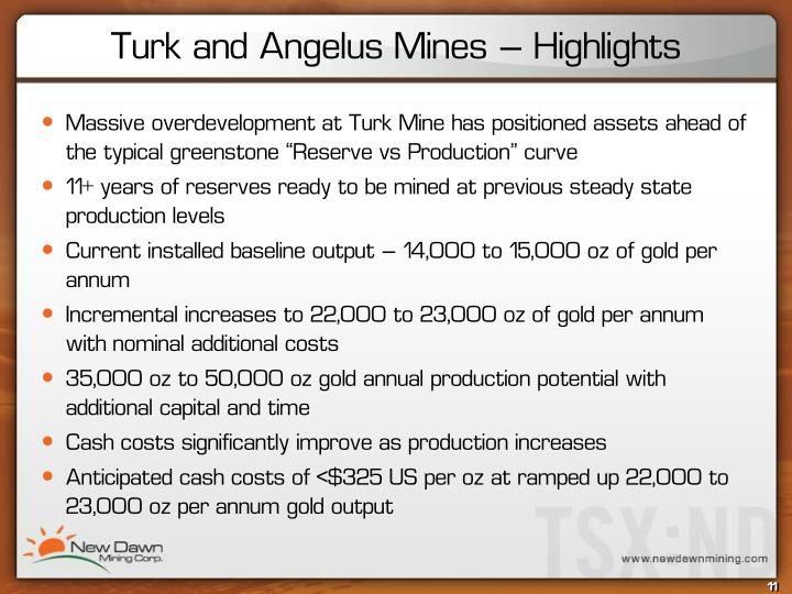 "Massive overdevelopment at Turk Mine has positioned assets ahead of the typical greenstone ""Reserve vs Production"" curve"