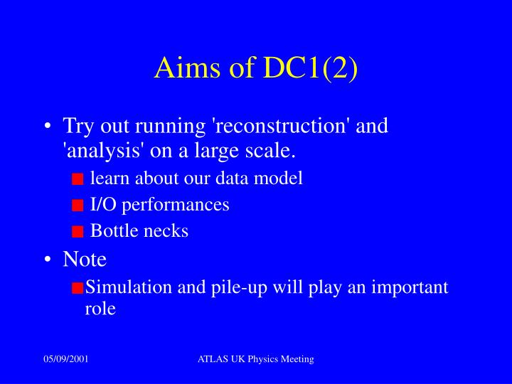Aims of DC1(2)