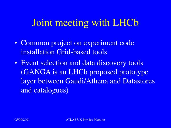 Joint meeting with LHCb