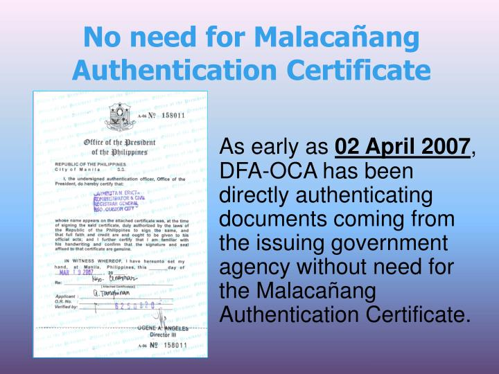 No need for Malacañang Authentication Certificate