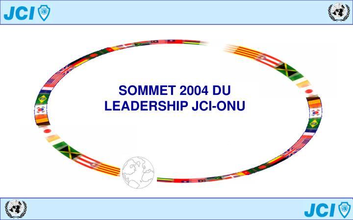 SOMMET 2004 DU LEADERSHIP JCI-ONU