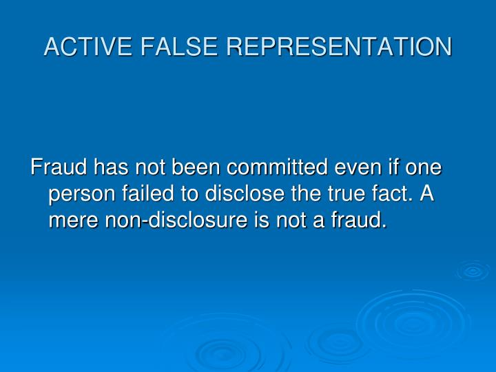 ACTIVE FALSE REPRESENTATION