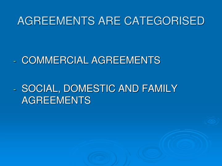 AGREEMENTS ARE CATEGORISED