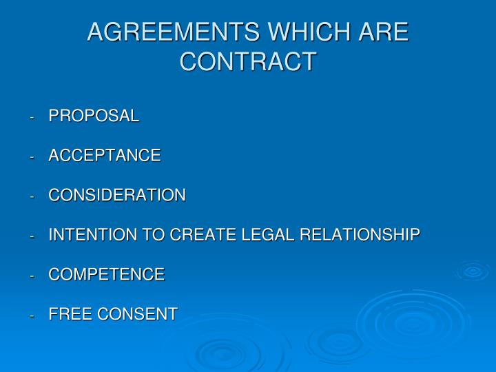 AGREEMENTS WHICH ARE CONTRACT
