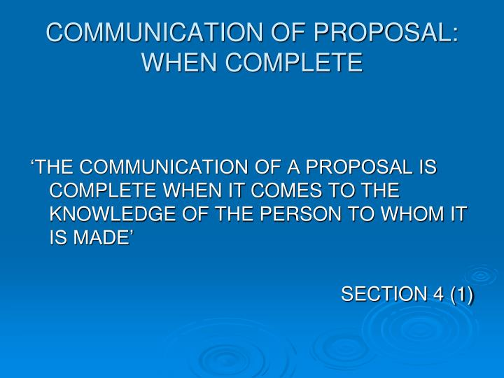 COMMUNICATION OF PROPOSAL: WHEN COMPLETE