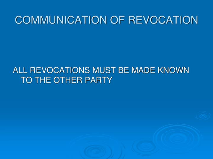 COMMUNICATION OF REVOCATION