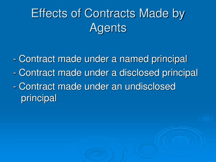 Effects of Contracts Made by Agents